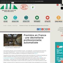Assises des déchets - Première en France : une déchetterie professionnelle automatisée