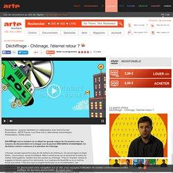 Déchiffrage - Chômage, l'éternel retour ?, en VOD - ARTE Boutique