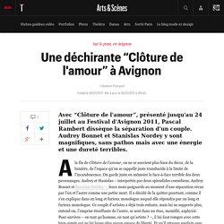 """Télérama - Une déchirante """"Clôture de l'amour"""" à Avignon"""