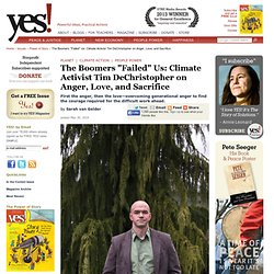 "The Boomers ""Failed"" Us: Climate Activist Tim DeChristopher on Anger, Love, and Sacrifice by Sarah van Gelder"