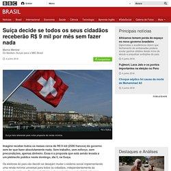 Suíça decide se todos os seus cidadãos receberão R$ 9 mil por mês sem fazer nada - BBC Brasil