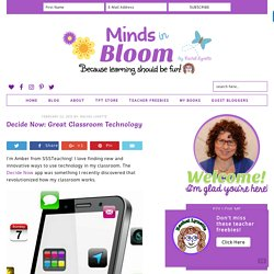 Decide Now: Great Classroom Technology - Minds in Bloom