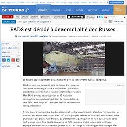 Sociétés françaises : EADS est décidé à devenir l'allié des Russes