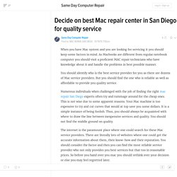 Decide on best Mac repair center in San Diego for quality service