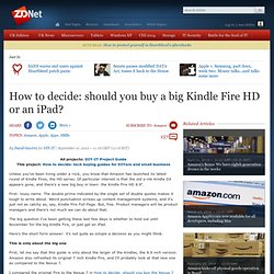 How to decide: should you buy a big Kindle Fire HD or an iPad?