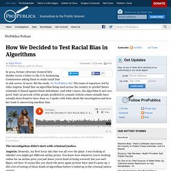 How We Decided to Test Racial Bias in Algorithms