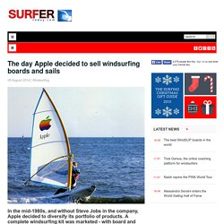 The day Apple decided to sell windsurfing boards and sails