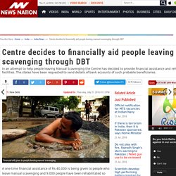 Centre decides to financially aid people leaving manual scavenging through DBT