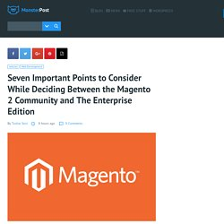 7 Points to consider while deciding between Magento 2 community and The Enterprise Edition