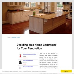 Deciding on a Home Contractor for Your Renovation
