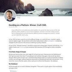 Deciding on a Platform. Winner: Craft CMS.