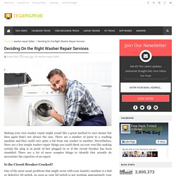 Deciding On the Right Washer Repair Services - Techocious- The Tech Blog