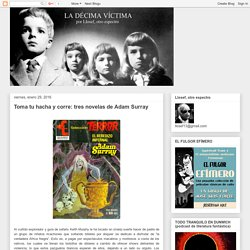 La décima víctima: Toma tu hacha y corre: tres novelas de Adam Surray