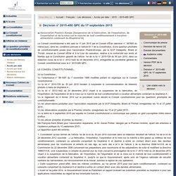 CONSEIL CONSTITUTIONNEL 17/09/15 Décision n° 2015-480 QPC du 17 septembre 2015 Association Plastics Europe [Suspension de la fabrication, de l'importation, de l'exportation et de la mise sur le marché de tout conditionnement à vocation alimentaire conten