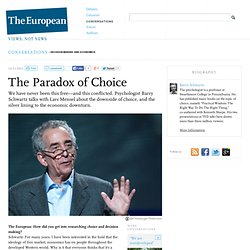 Barry Schwartz | Decision-making and Economics - The Paradox of Choice | The European Magazine