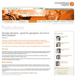 Google decision - good for gangstas, but not in New Zealand - Publications - Chapman Tripp