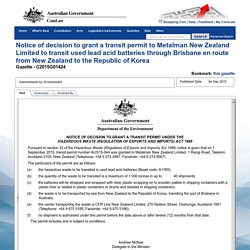 Notice of decision to grant a transit permit to Metalman New Zealand Limited to transit used lead acid batteries through Brisbane en route from New Zealand to the Republic of Korea