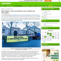 Bois illégal : enfin une décision du ministère de l'Écologie!