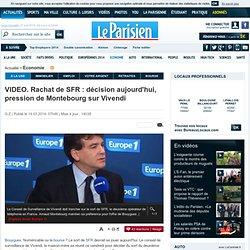 VIDEO. Rachat de SFR : décision aujourd'hui, pression de Montebourg sur Vivendi