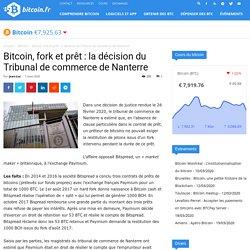 Bitcoin, fork et prêt : la décision du Tribunal de commerce de Nanterre