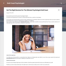 Get The Right Decision For The Ultimate Psychologist Gold Coast