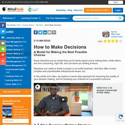 How to Make Decisions - Decision Making Tools From MindTools.com