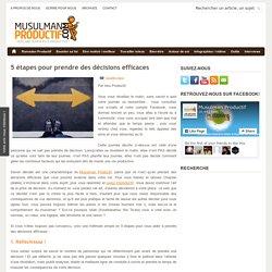 5 étapes pour prendre des décisions efficaces