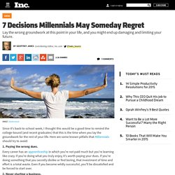 7 Decisions Millennials May Someday Regret