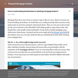 How to avoid making bad decisions in selecting mortgage brokers?