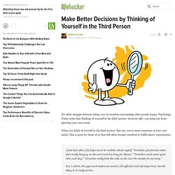 Decisions by Thinking of Yourself in the Third Person