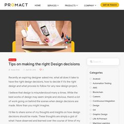 Tips on making the right Design decisions: Thoughts & decisions