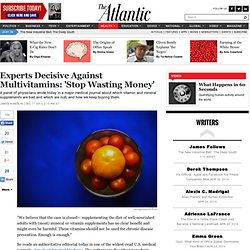 Experts Decisive Against Multivitamins: 'Stop Wasting Money' - James Hamblin