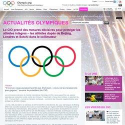 Le CIO prend des mesures décisives pour protéger les athlètes intègres – les athlètes dopés de Beijing, Londres et Sotchi dans le collimateur