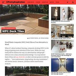 Benefits of Using Wood Plastic Composite (WPC) Deck Tiles - Shubhwood