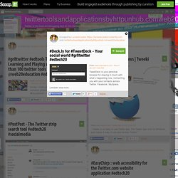 #Deck.ly for #TweetDeck - Your social world #gr8twitter #edtech20 | twittertoolsandapplicationsbyhttpunhub.comweb20education