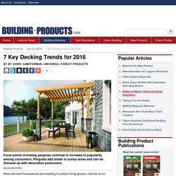 7 Key Decking Trends for 2016 - Building Products - January 2016