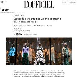 Gucci declara que não vai mais seguir o calendário da moda - L'Officiel Brasil