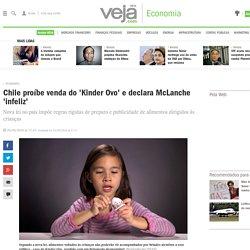 Chile proíbe venda do 'Kinder Ovo' e declara McLanche 'infeliz'