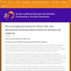 Por una larga primavera en Abya Yala: una declaración feminista descolonial en tiempos de urgencia. – Glefas
