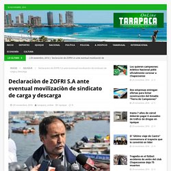 Declaraciòn de ZOFRI S.A ante eventual movilizaciòn de sindicato de carga y descarga – Tarapaca Online