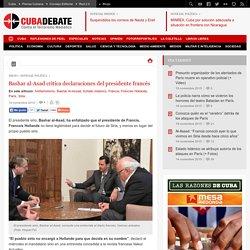 Bashar al-Asad critica declaraciones del presidente francés