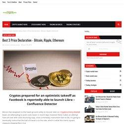 Best 3 Price Declaration - Bitcoin, Ripple, Ethereum