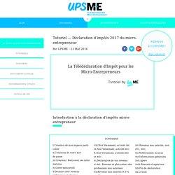 UPSME * Tutoriel Déclaration d'impôts micro-entrepreneur 2017