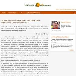 Les ICPE soumises à déclaration: l'antithèse de la protection de l'environnement (1/3)
