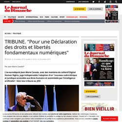 """TRIBUNE. """"Pour une Déclaration des droits et libertés fondamentaux numériques"""""""