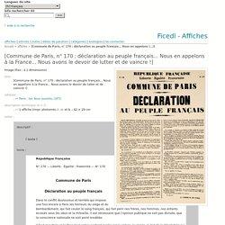 Commune de Paris, n° 170 : déclaration au peuple français... Nous en appelons à la France... Nous avons le devoir de lutter et de vaincre ! - Ficedl - Affiches