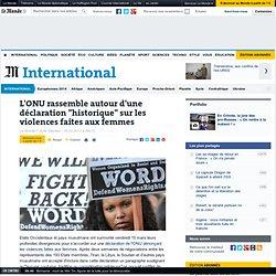 """L'ONU rassemble autour d'une déclaration """"historique"""" sur les violences faites aux femmes"""