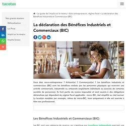La déclaration des Bénéfices Industriels et Commerciaux (BIC)