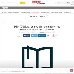 DSN (Déclaration sociale nominative): les nouveaux éléments à déclarer
