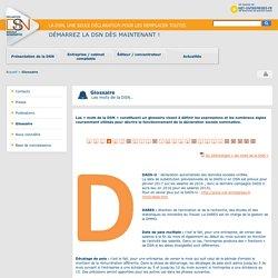 Glossaire de la déclaration sociale nominative, D